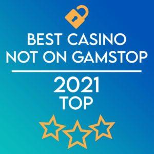 BEST CASINOS NOT ON GAMSTOP 2021 TOP LIST