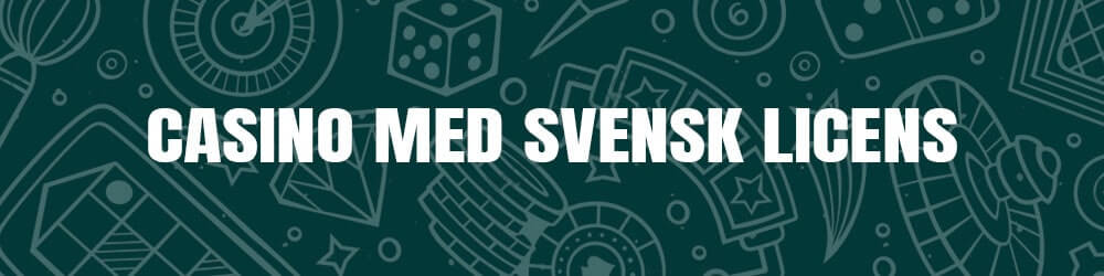 Casino med svensk licens - lista